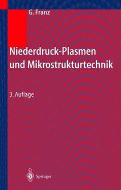 Niederdruckplasmen und Mikrostrukturtechnik - Franz, Gerhard