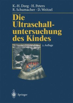 Die Ultraschalluntersuchung des Kindes - Deeg, Karl-Heinz; Peters, H.; Schumacher, R.; Weitzel, Dieter