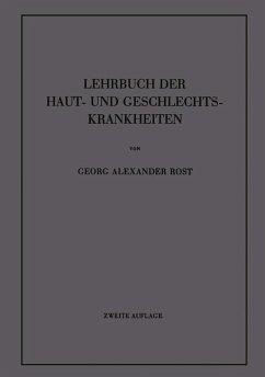 Lehrbuch der Haut- und Geschlechtskrankheiten - Rost, Georg A.