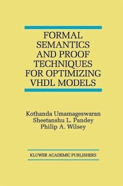 Formal Semantics and Proof Techniques for Optimizing VHDL Models - Umamageswaran, Kothanda; Pandey, Sheetanshu L.; Wilsey, Philip A.