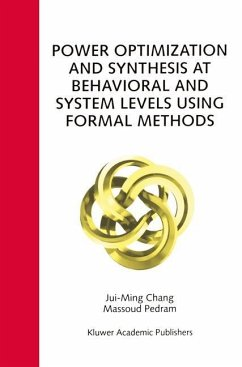 Power Optimization and Synthesis at Behavioral and System Levels Using Formal Methods - Chang, Jui-Ming; Pedram, Massoud
