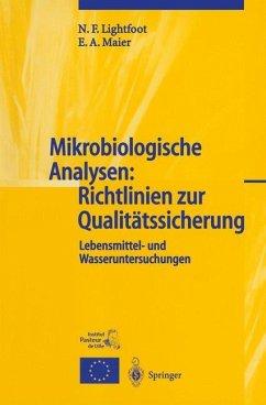 Mikrobiologische Analysen: Richtlinien zur Qualitätssicherung - Lightfoot, N. F.; Maier, Eddie A.
