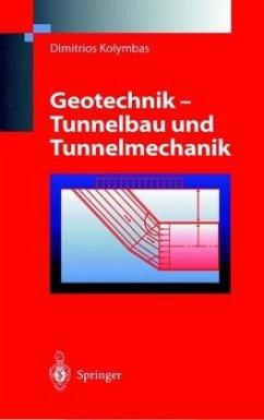 Geotechnik - Tunnelbau und Tunnelmechanik - Kolymbas, Dimitrios
