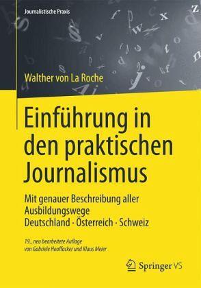 Einführung in den praktischen Journalismus - La Roche, Walther von; Hooffacker, Gabriele; Meier, Klaus