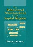 The Behavioral Neuroscience of the Septal Region