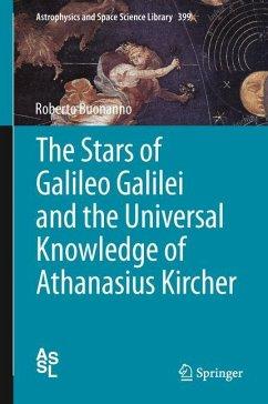 The Stars of Galileo Galilei and the Universal Knowledge of Athanasius Kircher - Buonanno, Roberto