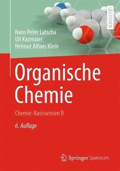 Organische Chemie - Latscha, Hans P.; Kazmaier, Uli; Klein, Helmut A.