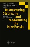 Restructuring, Stabilizing and Modernizing the New Russia