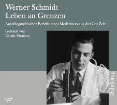 Leben an Grenzen, 2 Audio-CDs - Schmidt, Werner