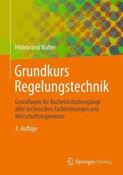 Grundkurs Regelungstechnik - Walter, Hildebrand