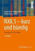 NX8.5 - kurz und bündig