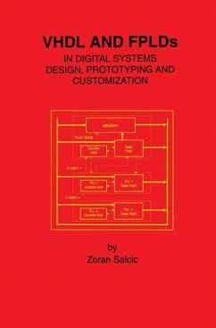 VHDL and FPLDs in Digital Systems Design, Prototyping and Customization - Salcic, Zoran