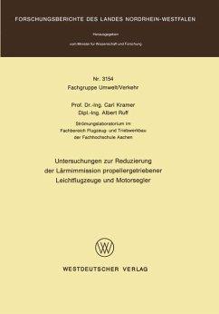 Untersuchungen zur Reduzierung der Lärmimmission propellergetriebener Leichtflugzeuge und Motorsegler - Kramer, Carl