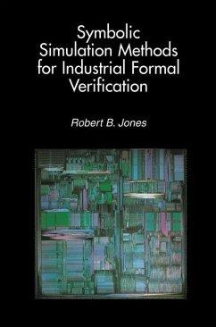 Symbolic Simulation Methods for Industrial Formal Verification - Jones, Robert B.