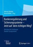 Bankenregulierung und Sicherungssysteme - Jetzt auf dem richtigen Weg?