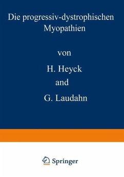 Die progressiv-dystrophischen Myopathien - Heyck, Hartwig; Laudahn, Gerhard