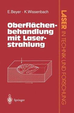 Oberflächenbehandlung mit Laserstrahlung - Beyer, Eckhard; Wissenbach, K.