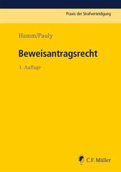 Beweisantragsrecht - Hamm, Rainer; Hassemer, Winfried; Pauly, Jürgen