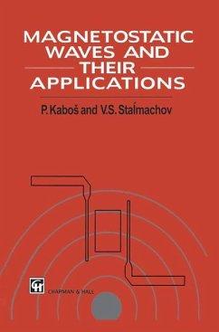 Magnetostatic Waves and Their Application - Kabos, Pavel; Stalmachov, V. S.