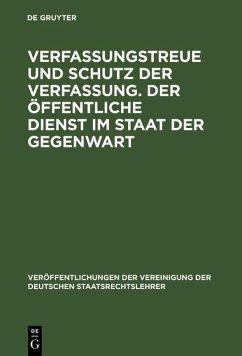 Verfassungstreue und Schutz der Verfassung. Der öffentliche Dienst im Staat der Gegenwart (eBook, PDF)