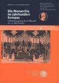 Die Monarchie im Jahrhundert Europas