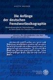 Die Anfänge der deutschen Fremdwörterlexikographie