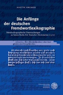 Die Anfänge der deutschen Fremdwortlexikographie - Kremer, Anette