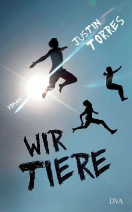 """Justin Torres """"Wir Tiere"""""""