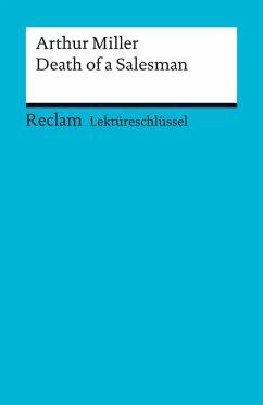Lektüreschlüssel. Arthur Miller: Death of a Salesman (eBook, ePUB) - Arnold, Heinz