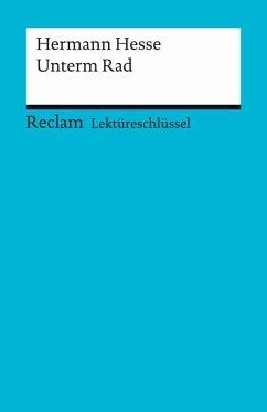 Lektüreschlüssel. Hermann Hesse: Unterm Rad (eBook, PDF) - Patzer, Georg