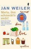 Maria, ihm schmeckt's nicht! (eBook, ePUB)
