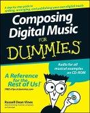 Composing Digital Music For Dummies (eBook, ePUB)