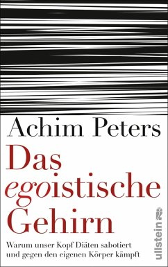 Das egoistische Gehirn (eBook, ePUB) - Peters, Achim