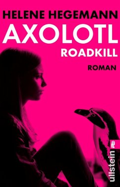 Axolotl Roadkill (eBook, ePUB) - Hegemann, Helene