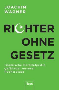 Richter ohne Gesetz (eBook, ePUB) - Wagner, Joachim