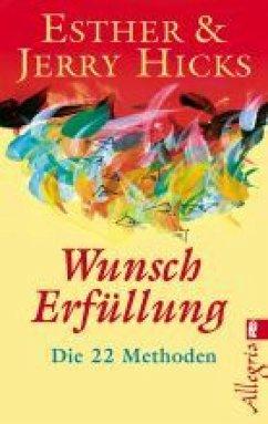 Wunscherfüllung (eBook, ePUB) - Hicks, Esther; Hicks, Jerry