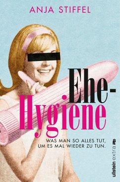 Ehehygiene (eBook, ePUB) - Bogner, Anja