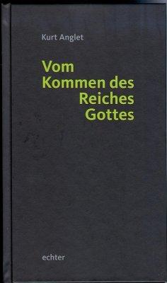 Vom Kommen des Reiches Gottes (eBook, PDF) - Anglet, Kurt
