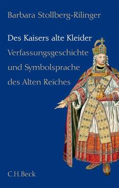 Des Kaisers alte Kleider (eBook, PDF) - Stollberg-Rilinger, Barbara