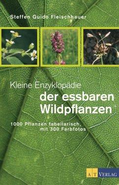 Kleine Enzyklopädie der essbaren Wildpflanzen (eBook, ePUB) - Fleischhauer, Steffen Guido