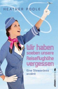 Wir haben soeben unsere Reiseflughöhe vergessen (eBook, ePUB) - Poole, Heather