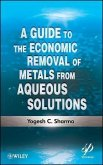 A Guide to the Economic Removal of Metals from Aqueous Solutions (eBook, ePUB)