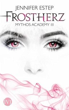 Frostherz / Mythos Academy Bd.3 (eBook, ePUB) - Estep, Jennifer