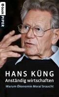Anständig wirtschaften (eBook, ePUB) - Küng, Hans