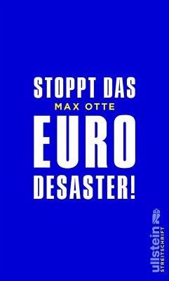 Stoppt das Euro-Desaster! (eBook, ePUB) - Otte, Max