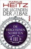 Die Vergessenen Schriften / Die Legenden der Albae Anthologie Teil 3 (eBook, ePUB)