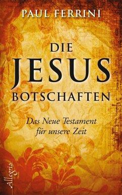 Die Jesus-Botschaften (eBook, ePUB) - Ferrini, Paul