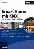 Smart Home mit KNX selbst planen und installieren (eBook, PDF)