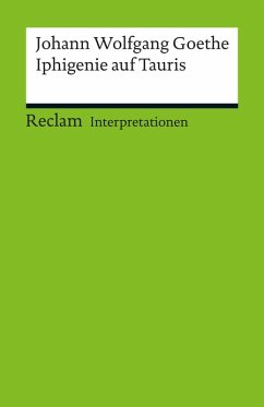Interpretation. Johann Wolfgang Goethe: Iphigenie auf Tauris (eBook, PDF) - Borchmeyer, Dieter