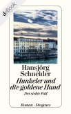 Hunkeler und die goldene Hand / Kommissär Hunkeler Bd.7 (eBook, ePUB)
